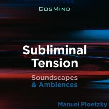 Subliminal Tension - Soundscapes & Ambiences